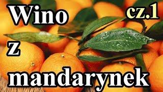 Wino Mandarynkowe - wino z mandarynek - zimowe rewolucje :) Część 1