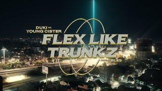 Flex Like Trunkz - DUKI x Young Cister ft. Bles (Video Oficial) | 24