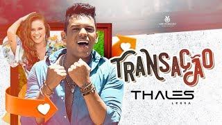 Thales Lessa - Transação (Clipe Oficial)