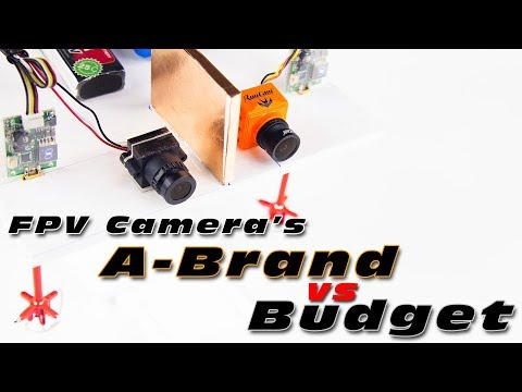 A-Brand vs Budget FPV camera.. Is the lower-budget option good enough?