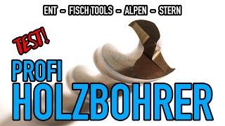 ENT-FISCH/ALPEN/STERN Holzbohrer im Vergleich #valentinmike - Mikes Toolshop