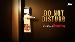 Do Not Disturb (ডু নট ডিসটার্ব)   Official Trailer   Bengali Web Series   hoichoi Originals