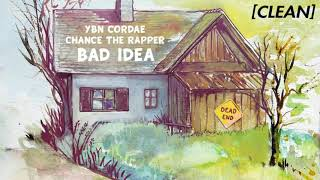 [CLEAN] YBN Cordae   Bad Idea (feat. Chance The Rapper)
