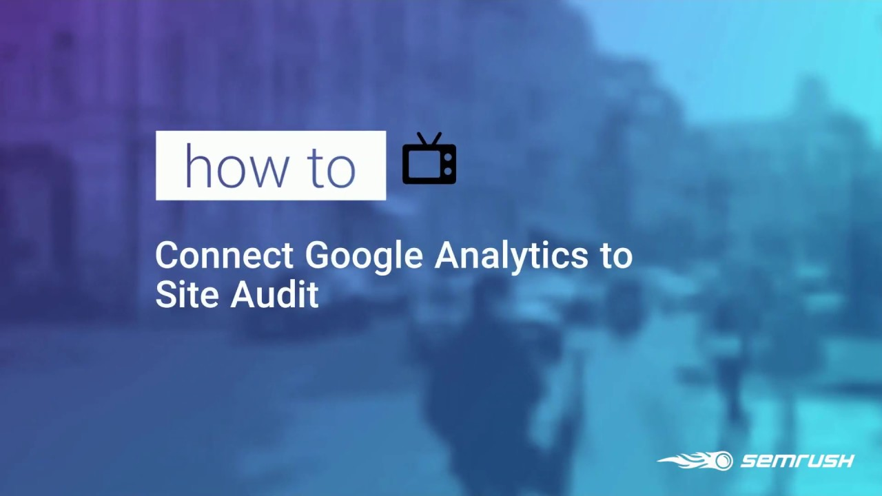 Connecting Site Audit with Google Analytics image 1