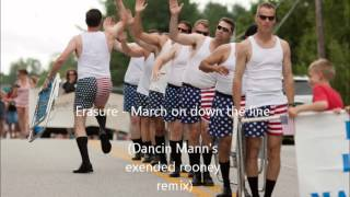 Erasure - March on down the line (Dancin Mann's Extended rooney remix)