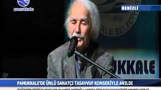 PAMUKKALE'DE ÜNLÜ SANATÇI AHMET HATİPOĞLU TASAVVUF KONSERİYLE ANILDI