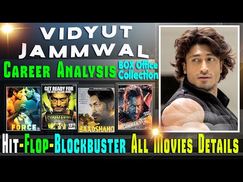 Vidyut Jammwal Box Office Collection Analysis Hit and Flop Blockbuster All Movies List.