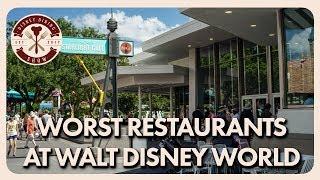 The WORST Restaurants In Walt Disney World   Disney Dining Show   10/11/19