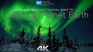 [4K] Amazing Planet Earth: Nature Relaxation™ Journey Part IV + Calming Music 1.2HR Ambient Film