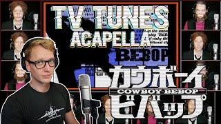 COWBOY BEBOP Theme - TV Tunes Acapella
