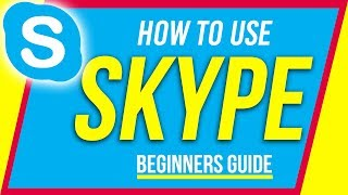 How to Use Skype - Beginner's Guide