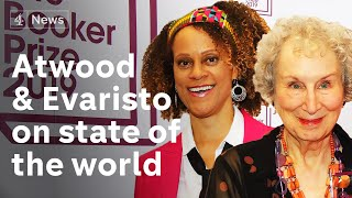 Booker winners Margaret Atwood and Bernadine Evaristo on the state of the world