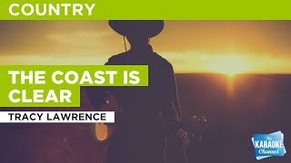 The Coast Is Clear : Tracy Lawrence | Karaoke With Lyrics