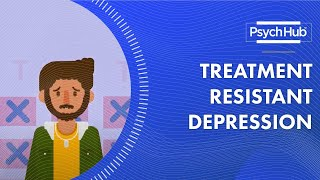 What is Treatment Resistant Depression?