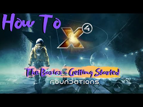 X4 Foundations - Beginners Guide - How To - The Basics