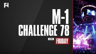 M-1 Challenge 78 LIVE Fri., May 26, 2017 at 11:30 a.m. ET on Fight Network Canada