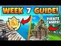 Fortnite WEEK 7 CHALLENGES! - Secret Battle Star, Pirate Camps (Battle Royale Season 8 Guide)