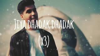 Jiya Dhadak Dhadak Jaye Lyrics | Karan Nawani - YouTube