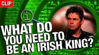 QI | What Do You Need To Be An Irish King?