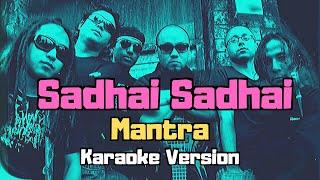 Sadhai Sadhai - Mantra (Karaoke Version)
