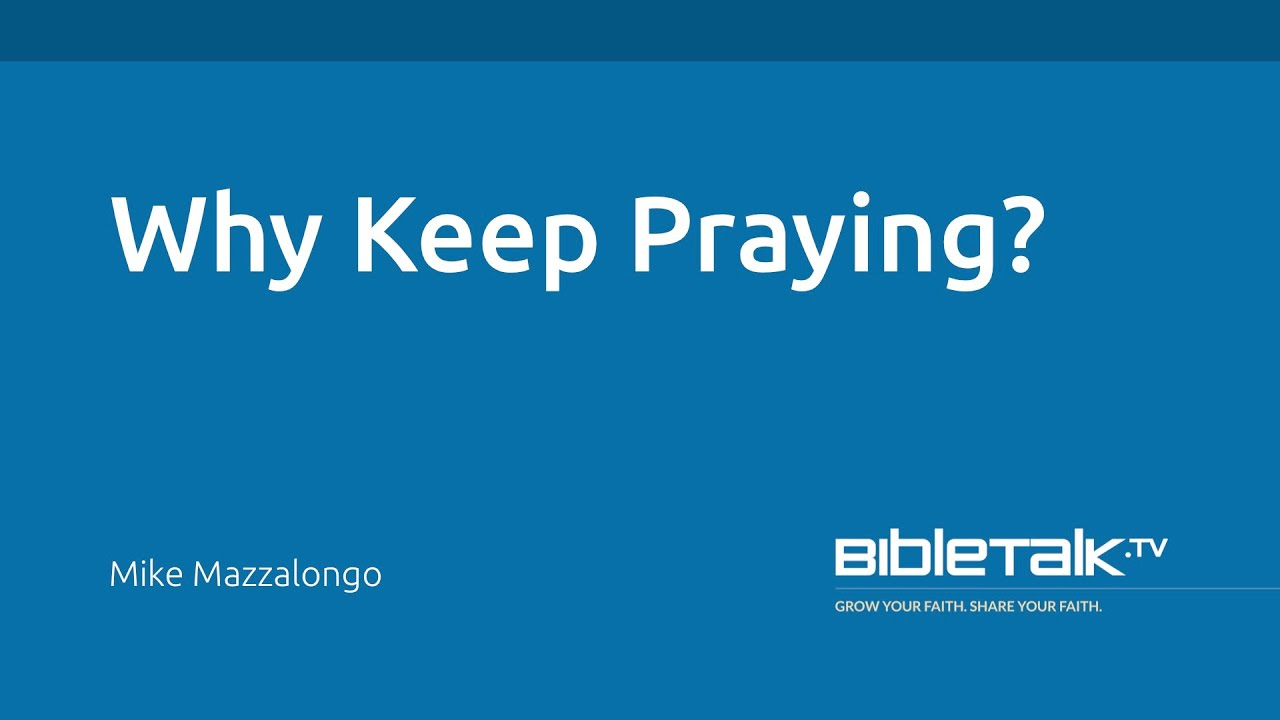 Why Keep Praying?