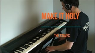 Make It Holy - The Staves (piano cover)