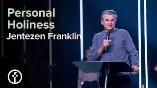 Personal  Holiness | Pastor Jentezen Franklin