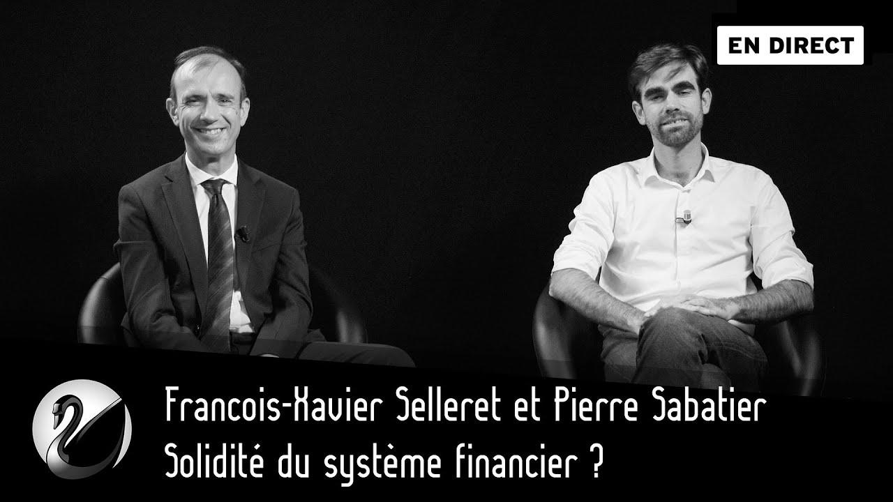 F.X. Selleret et P. Sabatier : Solidité du système financier et des retraites ?