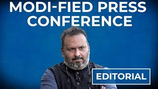 Editorial with Sujit Nair: MODI-fied Press Conference