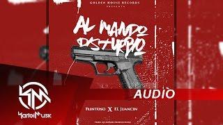 Flintoso Ft El Juancin - Al Mando Disturbio   AUDIO