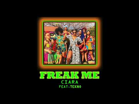 Ciara Freak Me Feat Tekno