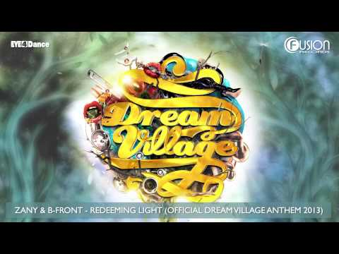 Dream Village 2013 - Zany & B-Front - Redeeming Light