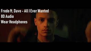 8D Audio I Fredo Ft Dave   All I Ever Wanted
