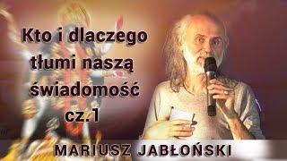 Kto i dlaczego tłumi naszą świadomość - Mariusz Jabłoński