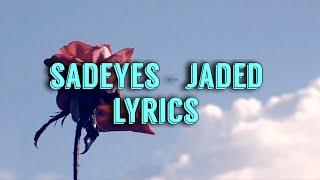 Sadeyes   Jaded [lyrics]