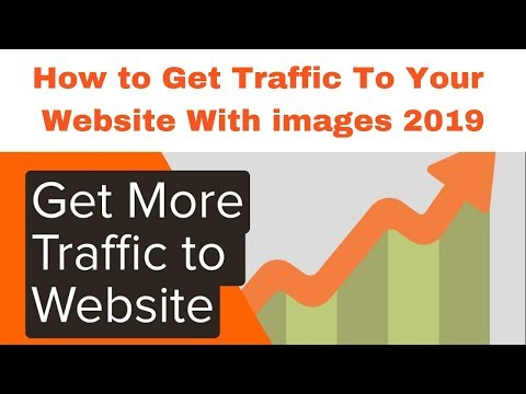 How to Get Traffic To Your Website With images 2019