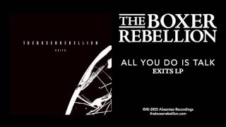 The Boxer Rebellion - All You Do Is Talk (Exits LP)