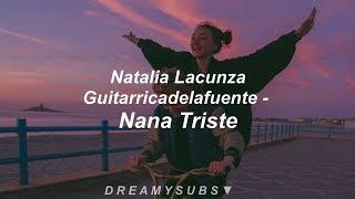 Natalia Lacunza, Guitarricadelafuente - nana Triste | Letra ♥