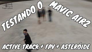 DJI MAVIC AIR2 EM TESTE! ACTIVE TRACK + FPV + ASTERÓIDE! DRONE ESPETACULAR!