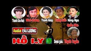Cải lương:HỒ LY | Minh Vương, Thanh Kim Huệ,Thanh Hằng, Linh Kiệt, Hồng Nga, Trường Xuân, Quốc Hòa