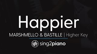 Happier (Higher Key   Piano Karaoke) Marshmello & Bastille
