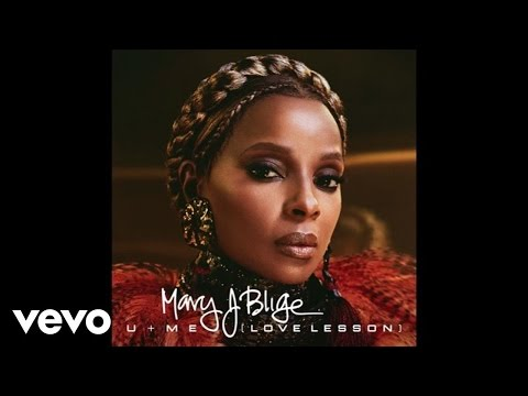 Mary J. Blige – U + Me (Love Lesson)