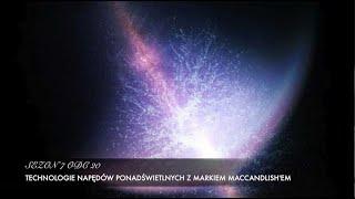 Sezon 7 Odcinek 20 – Technologie napędów ponadświetlnych z Markiem Maccandish'em
