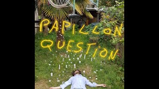 Papillon - Question (clip)