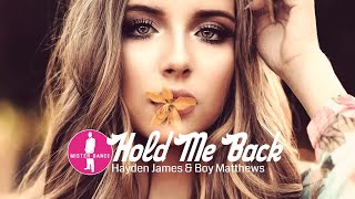 Hayden James & Boy Matthews   Hold Me Back [Dance & Electronic Music]