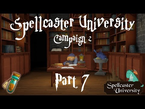 Spellcaster University - Campaign 2 Part 7 - Promising Graduates