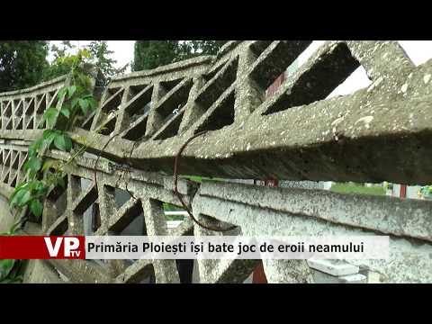 Primăria Ploiești își bate joc de eroii neamului