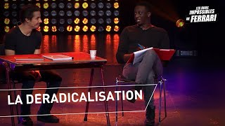 Jérémy Ferrari et Ahmed Sylla: La déradicalisation
