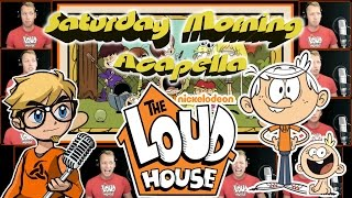 The Loud House - Saturday Morning Acapella
