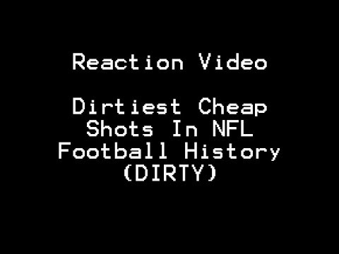 Reaction Dirtiest Cheap Shots in NFL Football History DIRTY